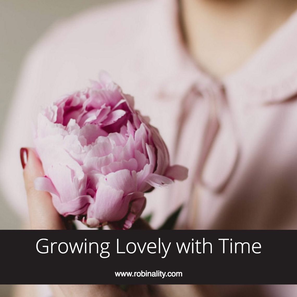 Growing Lovely With Time