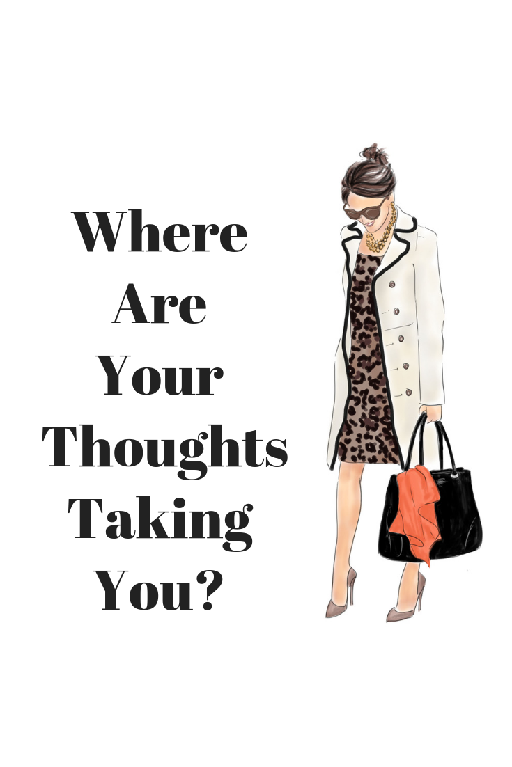 WHERE ARE YOUR THOUGHTS TAKING YOU?