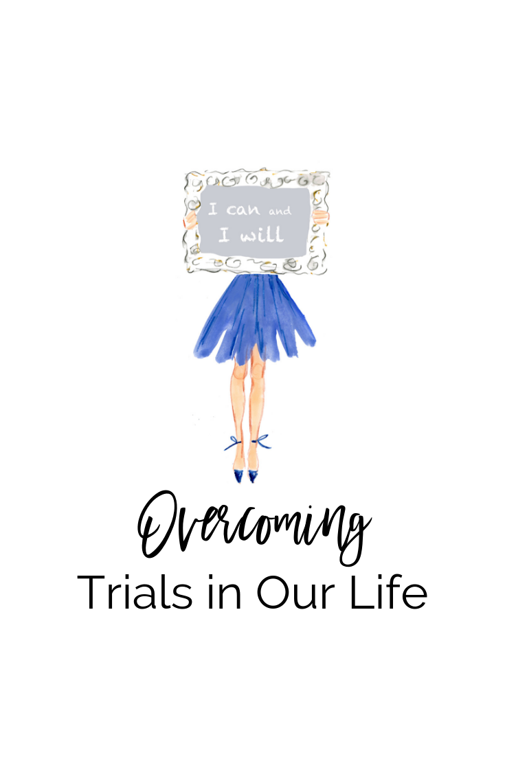 OVERCOMING TRIALS IN OUR LIFE