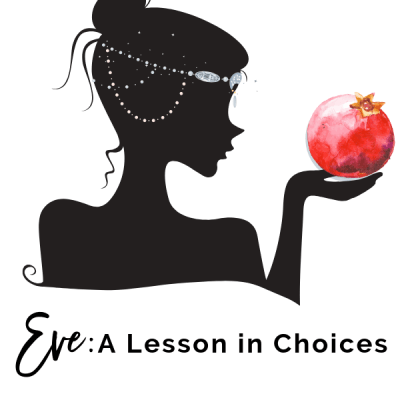 Eve: A Lesson in Choices