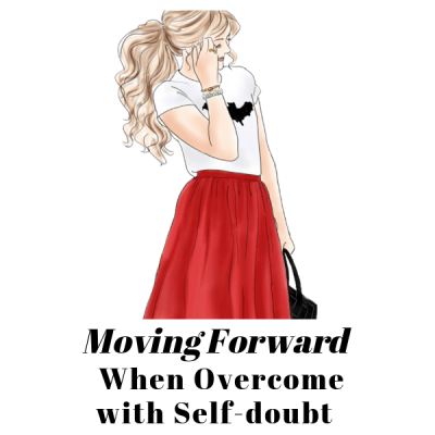 Moving Forward When Overcome with Self-Doubt