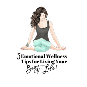 5 Emotional Wellness Tips for Living Your Best Life Dr Robin Revis Pyke Life Coach and Mentor